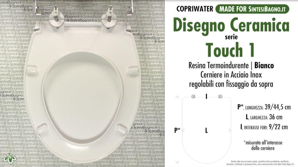 Copriwater. TOUCH 1. Disegno Ceramica. Sedile DEDICATO. Bianco. DUROPLAST